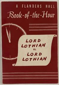 image of Lord Lothian vs. Lord Lothian: excerpts from the speeches of the Marquess of Lothian, British ambassador to the United States