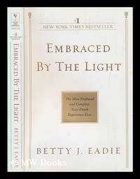 Embraced by the light / Betty J. Eadie ; with Curtis Taylor