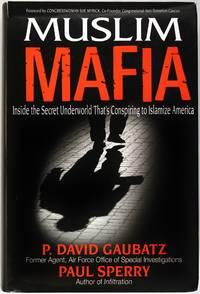 image of Muslim Mafia: Inside the Secret Underworld that's Conspiring to Islamize America