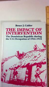 The Impact of Intervention: The Dominican Republic During the U.S. Occupation of 1916-1924