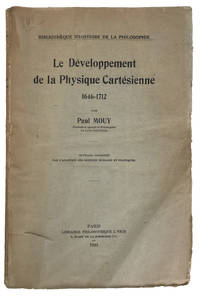 Le developpement da la physique Cartesienne 1646-1712. by  Paul (1888-1946) MOUY - 1934 - from Jeff Weber Rare Books and Biblio.com