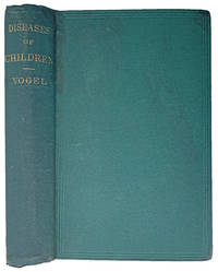 A Practical Treatise on the Diseases of Children. Translated and edited by H. Raphael, from the fourth German edition.