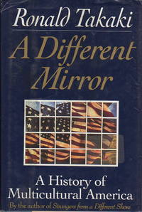 different mirror ronald takaki essay A different mirror essay - a different mirror: a history of multicultural america ronald takaki is one of the foremost-recognized scholars of multicultural studies and holds a phd in american history from the university of california, berkeley.