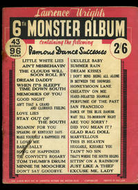 image of Lawrence Wright's 6th Monster Album   Containing 43 Famous Dance Successes [Vintage Piano Sheet Music] Every Song Complete with Ukulele Line as Well as Piano and Tonic Sol-Fa