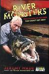 River Monsters: True Stories Of The Ones That Didn't Get Away by  Jeremy Wade - 1st Edition - 2011 - from Chris Hartmann, Bookseller and Biblio.com