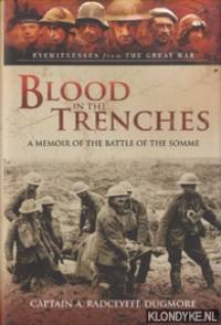 Blood in the Trenches. A Memoir of the Battle of the Somme