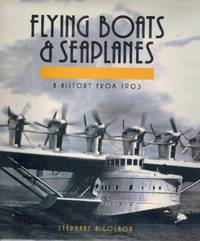 FLYING BOATS AND SEAPLANES A History from 1905