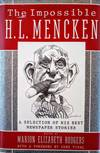 View Image 1 of 3 for The Impossible H. L. Mencken: A Selection of his Best Newspaper Stories. . . With a Foreword by Gore... Inventory #GG01696
