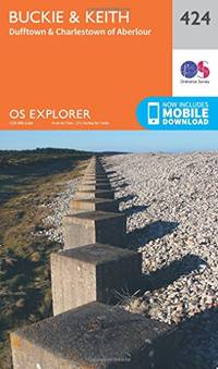 OS Explorer Map (424) Buckie and Keith (OS Explorer Paper Map) (OS Explorer Active Map)
