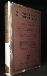 Whither France? Whither Europe? (Originally published as Joseph Caillaux--Ou Va la France? Ou Va L'europe?.)