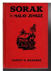 SORAK OF THE MALAY JUNGLE; or, How Two Young Americans Face Death and Win a Friend, #1 in Sorak series.