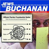 image of Jews for Buchanan: Did You Hear the One about the Theft of the American Presidency?
