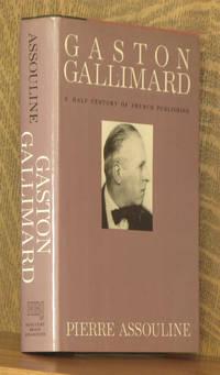 GASTON GALLIMARD, A HALF CENTURY OF FRENCH PUBLISHING