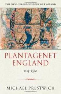 Plantagenet England 1225-1360 (New Oxford History of England) by Michael Prestwich - Hardcover - 2005-06-02 - from Books Express (SKU: 0198228449)