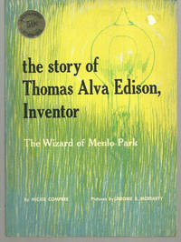 STORY OF THOMAS ALVA EDISON INVENTOR The Wizard of Menlo Park, Compere, Mickie
