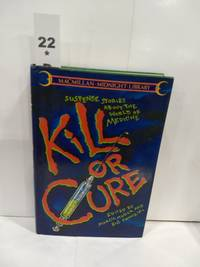 image of Kill or Cure: Suspense Stories About the World of Medicine