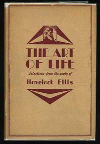 The Art of Life: Selections From The Works Of Havelock Ellis
