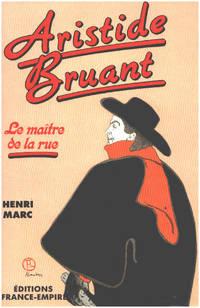 image of Aristide Bruant : Le maître de la rue