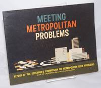 image of Meeting Metropolitan Problems. Report of the Governor's Commission on Metropolitan Area Problems. State Of California - Edmund G. Brown, Governor