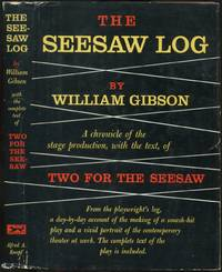 The Seesaw Log: A Chronicle of the Stage Production, with the text, of Two for the Seesaw