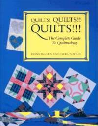 image of Quilts! Quilts!! Quilts!!!: The Complete Guide to Quiltmaking (Hobbies)