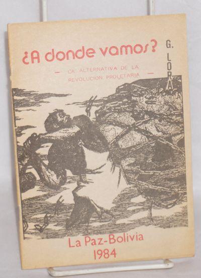 La Paz, Bolivia: n. pub, 1984. 39 p., wraps, by the Bolivian Trotskyist, text in Spanish.