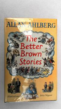 The Better Brown stories.