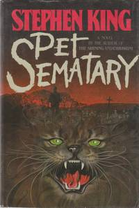 Pet Sematary by  Stephen King - First Edition - 1983 - from Back of Beyond Books, ABAA and Biblio.com
