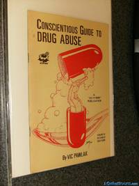 A Conscientious Guide to Drug Abuse
