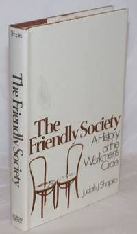 image of The friendly society, a history of the Workmen's Circle