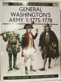 General Washington's Army 1:   1775-1778