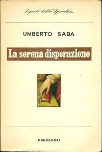 La serena disperazione 1913-1915