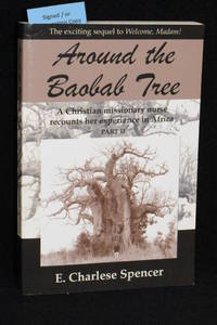image of Around the Baobab Tree; A Christian Missionary Nurse Recounts Her Experience in Africa; Part II