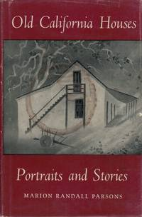 image of Old California Houses Portraits and Stories