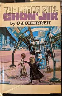 The Faded Sun: Shon'Jir by C.J. Cherryh - 1978