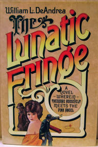image of The Lunatic Fringe:  A Novel Wherein Theodore Roosevelt Meets the Pink  Angel