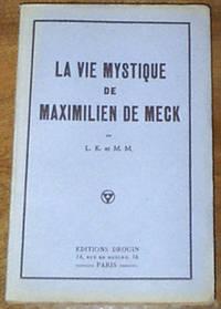 La Vie mystique de Maximilien de Meck