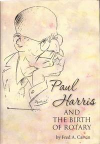 image of Paul Harris and the Birth of Rotary (signed)