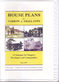 image of House Plans for Narrow & Small Lots: A Catalogue for Oregon's Developers and Communities June 1997