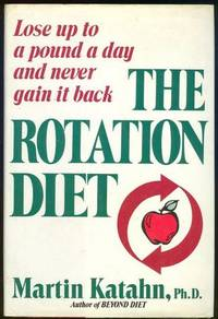 ROTATION DIET Lose Up to a Pound Day and Never Gain it Back, Katahn, Martin