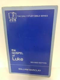 image of The Gospel of Luke (the Daily Study Bible Series. --Rev. Ed)