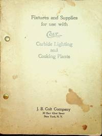 [ Lighting ] COLT Carbide Gas Generators Pit Model S [ title page ] | Fixtures and Supplies for use with COLT Carbide Lighting and Cooking Plants [ cover title ]