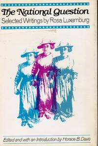 The National Question: Selected Writings by Rosa Luxemburg