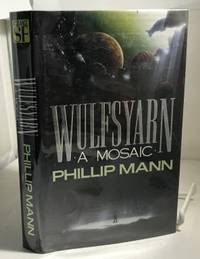 Wulfsyarn A Mosaic by  Phillip Mann - 1st Edition; 1st Printing - 1990 - from S. Howlett-West Books (member of ABAA & ILAB) (SKU: A41820)