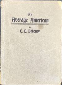 AN AVERAGE AMERICAN; Being the True Story of Leading Events in the Life of Lafayette, Who Was Born in Ky., but