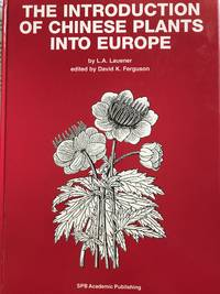 The Introduction of Chinese Plants Into Europe by  L.A Lauener - 1st Edition - 1996 - from Calendula Horticultural Books and Biblio.co.uk