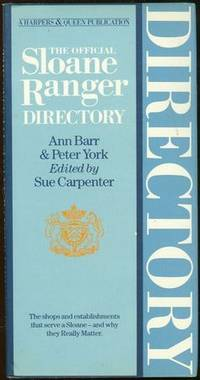 OFFICIAL SLOANE RANGER DIRECTORY The Shops and Establishments That Serve a  Sloane - and why They Really Matter by Barr, Ann and Peter York - 1984