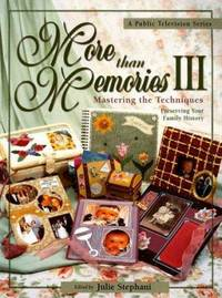 More Than Memories III : Mastering the Techniques by  Julie Stephani - Paperback - 2000 - from ThriftBooks and Biblio.com
