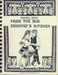 image of Hungarian Recipes from the Old Country's Kitchen