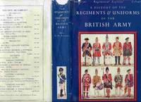 A History Of The Regiments & Uniforms Of The British Army by  Major  R. Money - Hardcover - Fourth Edition - from Hurley Books and Biblio.com